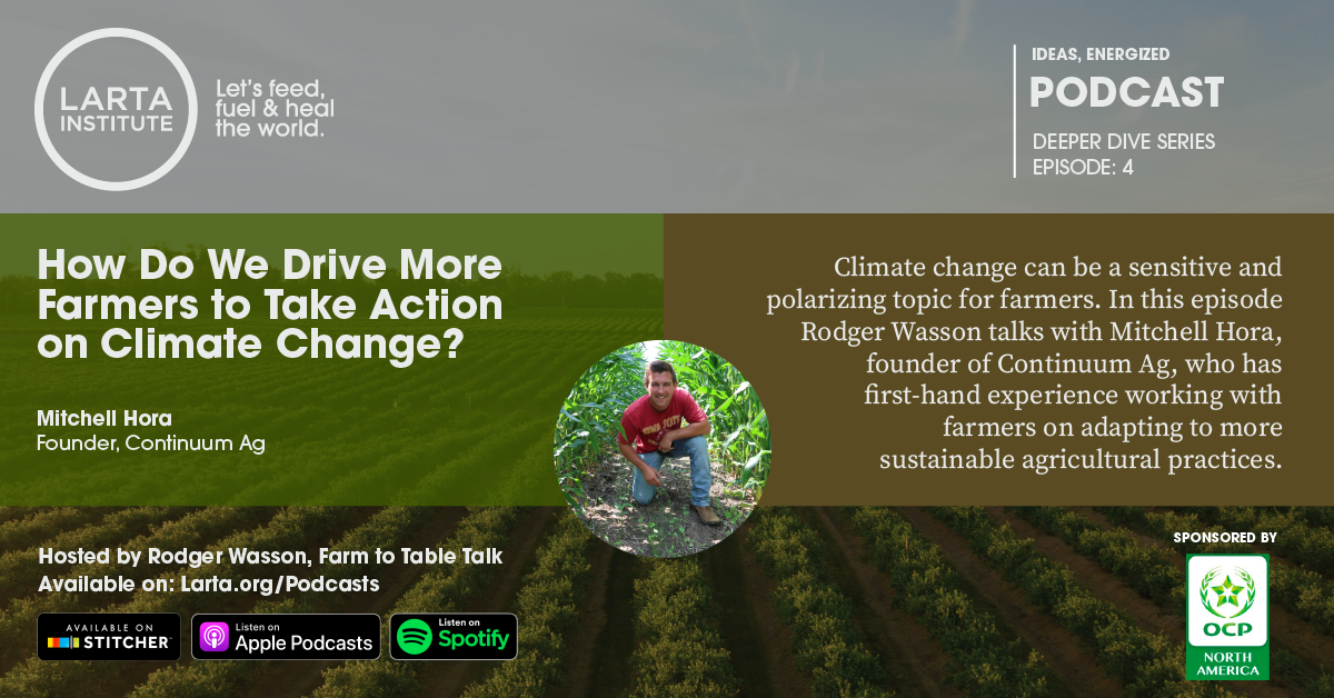 Deeper Dive Episode 4: How Do We Get Farmers to Take Action on Climate Change?