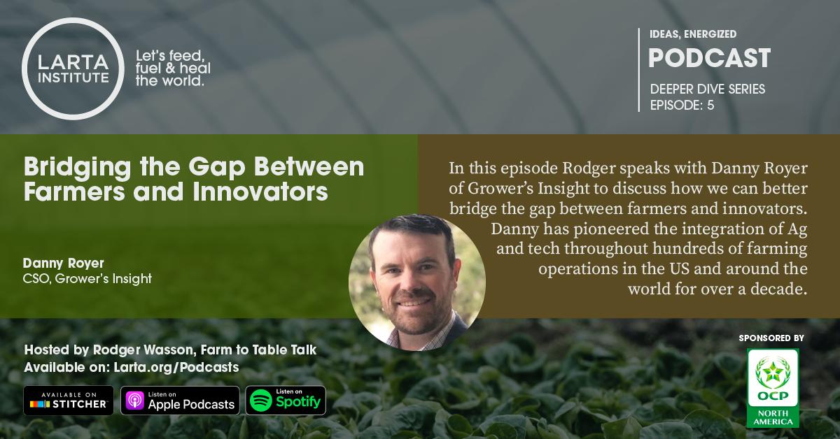 Deeper Dive Episode 5: Bridging the Gap Between Farmers and Innovators