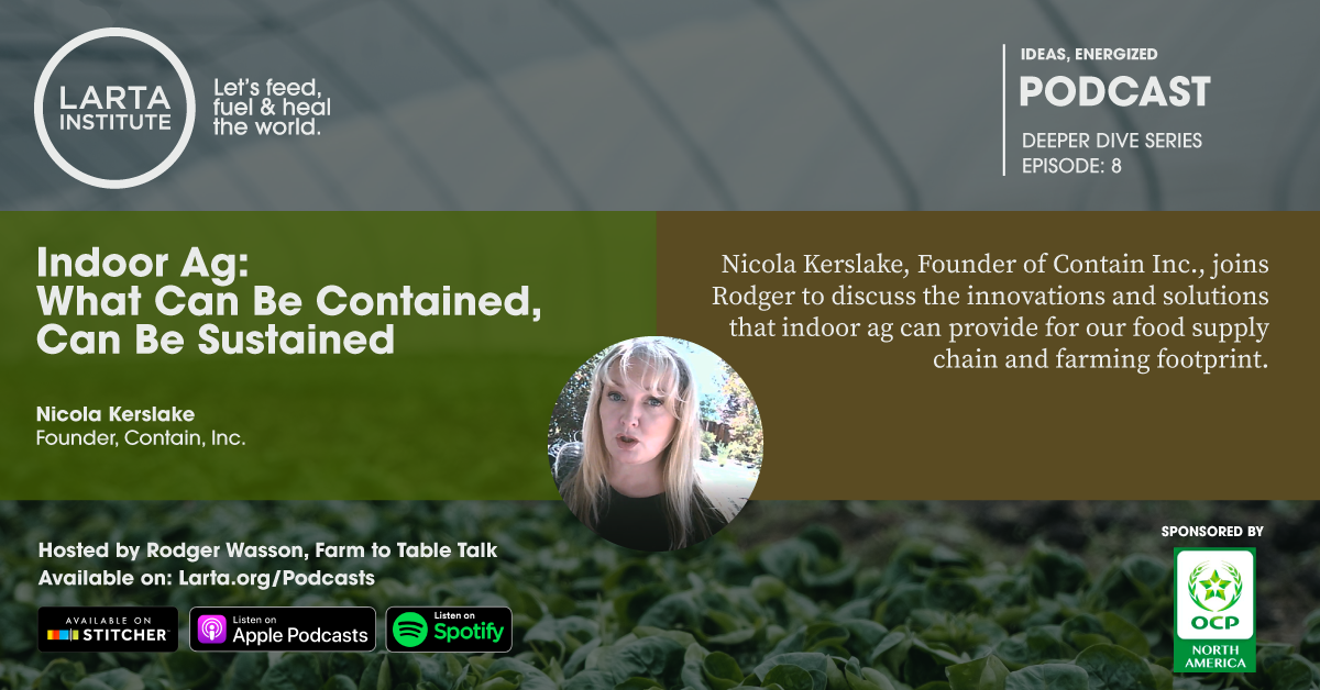 Deeper Dive Episode 8: Indoor Ag: What Can Be Contained, Can Be Sustained